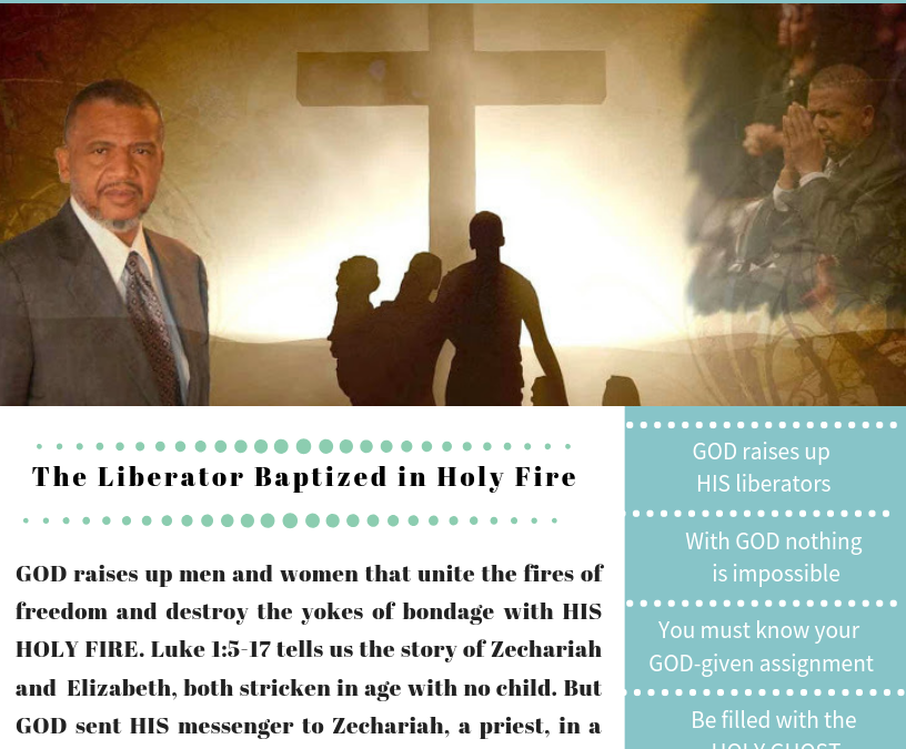 The Liberator Baptized in Holy Fire